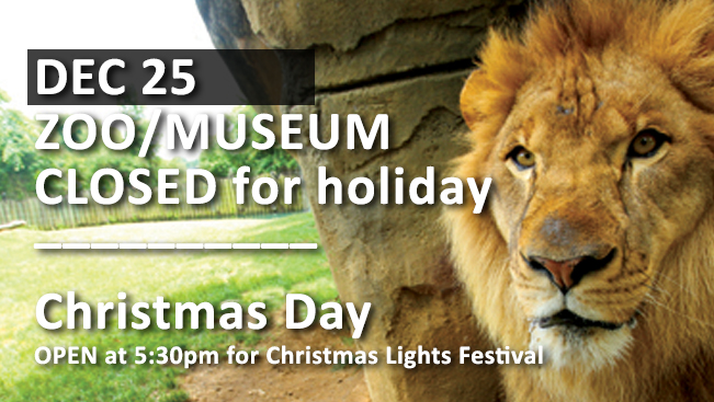 Zoo/Museum closed Christmas Day holiday, December 25