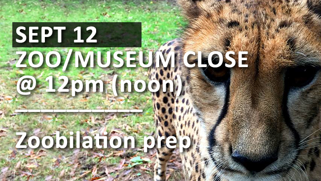 Zoo/Museum close at noon, Sept 12